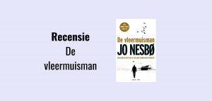 De vleermuisman door de Noorse schrijver Jo Nesbo; Recensie