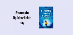 Op klaarlichte dag, thriller geschreven door Simone van der Vlugt; Winnaar van de NS publieksprijs in 2010