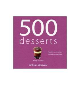 500 desserts, kookboeken om zelf de lekkerste desserts, toetjes en taarten te maken