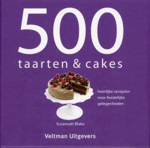 500 taarten en cakes, kookboeken om zelf de lekkerste desserts, toetjes en taarten te maken