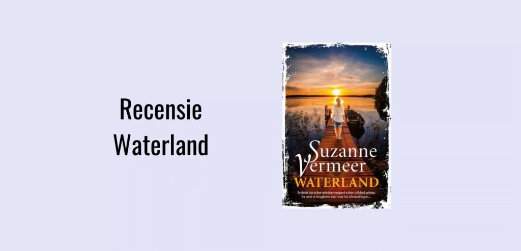 Recensie Waterland, een thriller geschreven door Suzanne Vermeer