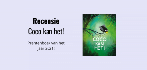 Recensie prentenboek van het jaar 2021 Coco kan het! geschreven door Loes Riphagen