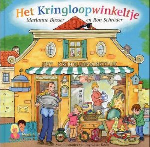 Het Kringloopwinkeltje; Onderdeel van de kinderboekenserie De Winkeltjes door Marianne Busser en Ron Schröder