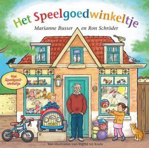 Het Speelgoedwinkeltje; Onderdeel van de kinderboekenserie De Winkeltjes door Marianne Busser en Ron Schröder