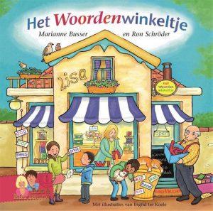 Het Woordenwinkeltje; Onderdeel van de kinderboekenserie De Winkeltjes door Marianne Busser en Ron Schröder