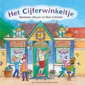 Het Cijferwinkeltje; Onderdeel van de kinderboekenserie De Winkeltjes door Marianne Busser en Ron Schröder