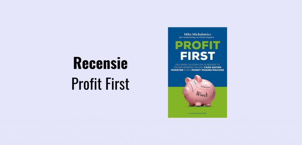 Profit First; Het ouderwetse potjessysteem (of enveloppesysteem) in een nieuw jasje; Maak een financieel gezond bedrijf