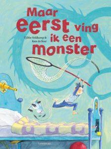 Maar eerst ving ik een monster, prentenboek van het jaar 2022, geschreven door Tjibbe Veldkamp