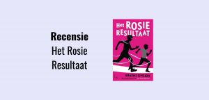 Recensie Het Rosie Resultaat (Graeme Simsion), over autisme, liefde en opvoeden