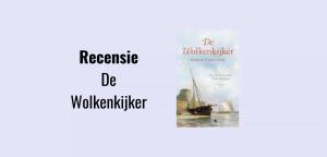 Recensie De Wolkenkijker, historische roman over Frans Naerebout en zijn vrouw Sara Hoevenaar geschreven door Marja Visscher