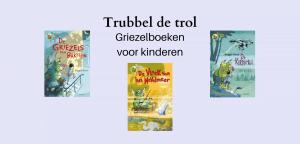 Trubbel de trol kinderboekenserie; Griezelboeken voor kinderen