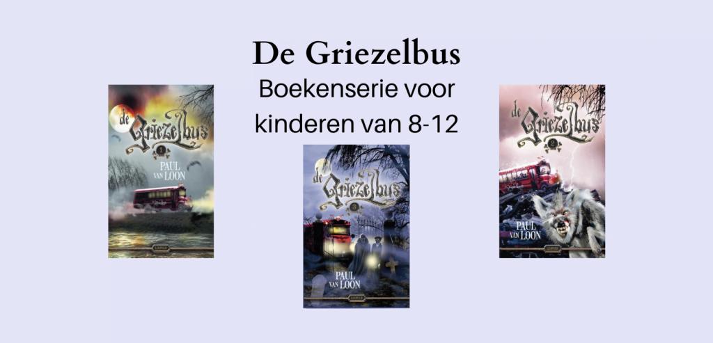 De Griezelbus, Paul van Loon; Kinderboekenserie voor kinderen die van griezelboeken houden 10-12 jaar AVI 6